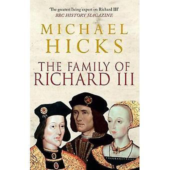 The Family of Richard III by Michael Hicks - 9781445660158 Book