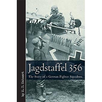 Jagdstaffel 356 - The Story of a German Fighter Squadron by M. E. Kahn
