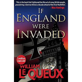 If  England Were Invaded (2nd Revised edition) by William le Queux -