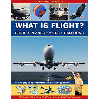 Exploring Science - What is Flight? - Birds * Planes * Kites * Balloons