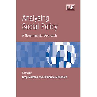 Analysing Social Policy - A Governmental Approach by Greg Marston - Ca