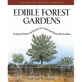 Edible Forest Gardens - Ecological Design and Practice for Temperate-C