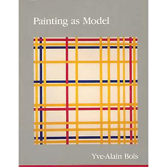 Painting as Model by Yve-Alain Bois - 9780262521802 Book
