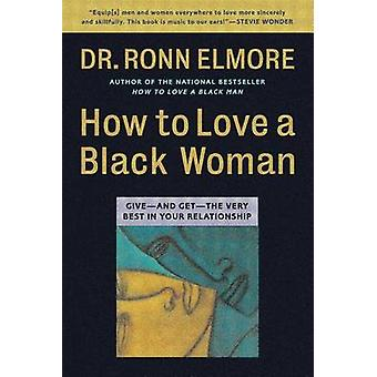Å elske en svart kvinne - gi og få det beste i dine Relatio