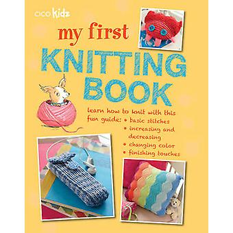 My First Knitting Book - 35 Easy and Fun Knitting Projects for Childre