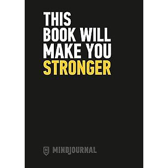 MindJournal - This Book Will Make You Stronger - The Ground-Breaking G