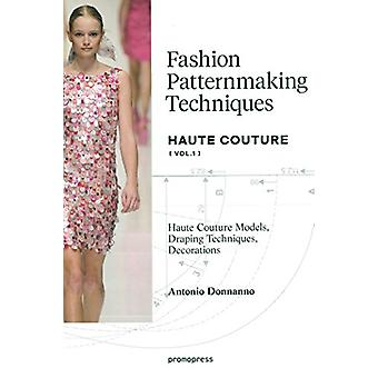 Fashion Patternmaking Techniques - Haute Couture - Volume 1 by Antonio