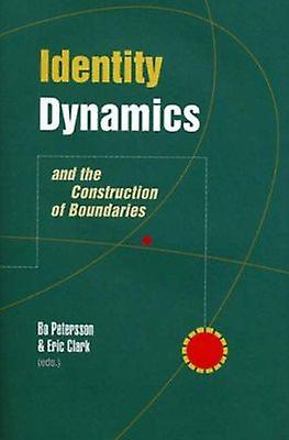 Identity Dynamics - And the Construction of Boundaries by Bo Petersson