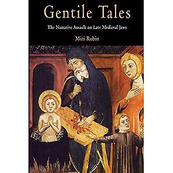 Gentile Tales: The Narrative Assault on Late Medieval Jews