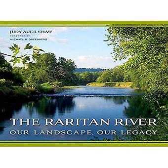 El río de Raritan: Nuestro paisaje, nuestro legado (colección de Rivergate regionales)
