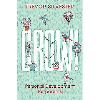 Grow!: Personal development for parents
