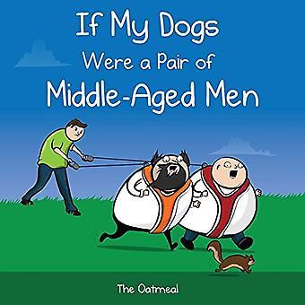 Se meus cães estavam um par de homens de meia idade