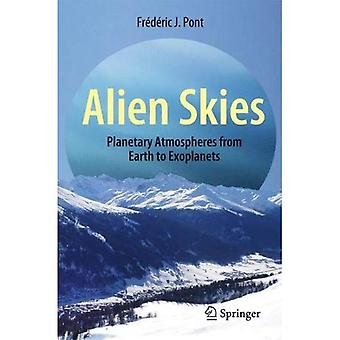 Alien Skies: Planetary Atmospheres from Earth to Exoplanets (Astronomers Universe)