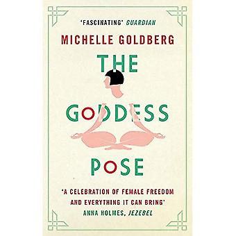 The Goddess Pose: The Audacious Life of Indra Devi, the Woman Who Helped� Bring Yoga to the West