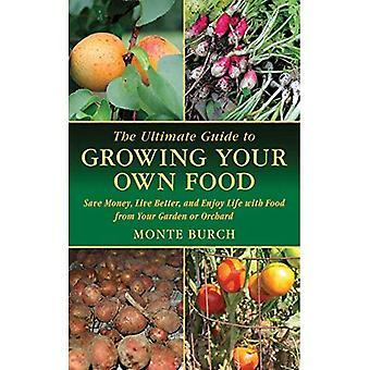 Ultimate Guide do produkcji własnej żywności: zaoszczędzić pieniądze, lepiej żyć i cieszyć się na żywo z jedzeniem z ogrodu lub sad (Ultimate Guide do... (Skyhorse))