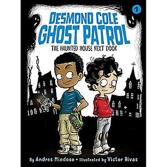 The Haunted House Next Door (Desmond Cole Ghost Patrol)