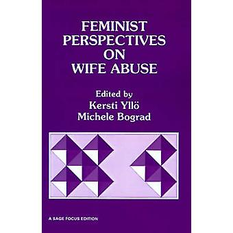 Feminist Perspectives on Wife Abuse by Yllo & Kersti