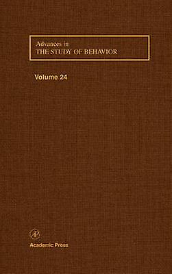 ADVANCES IN THE STUDY OF BEHAVIOR V 24 by Slater & Peter J.