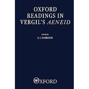 Oxford Readings in Vergils Aeneid by Harrison & S. J.