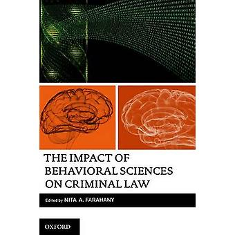 The Impact of Behavioral Sciences on Criminal Law by Farahany & Nita