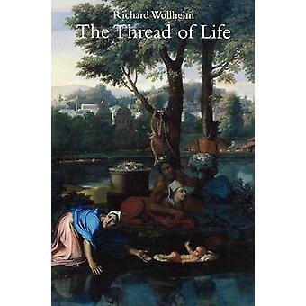The Thread of Life by Wollheim & Richard