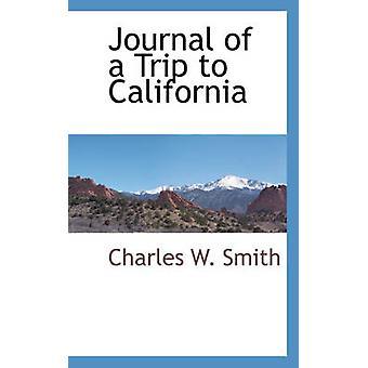 Tidsskrift for en tur til Californien af Smith & Charles W.