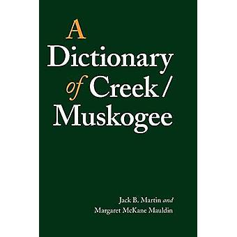 A Dictionary of CreekMuskogee by Martin & Jack B.