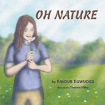 Oh Nature by Egwuogu & Favour
