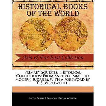 Primaire Sources Collections historiques de l'Israël antique au judaïsme modern avec une préface de T. S. Wentworth par Jacob