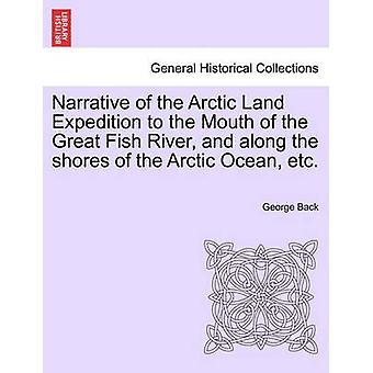 ・バック & ジョージによる、グレートフィッシュ川の河口と北極海の岸に沿った北極陸の物語
