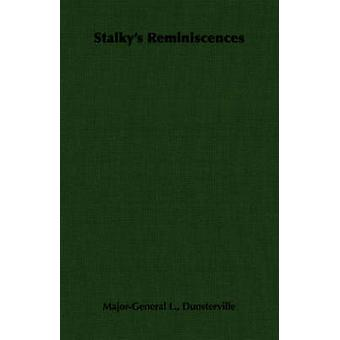 Stalkys Reminiscences by Dunsterville & MajorGeneral L. L.