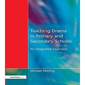 Teaching Drama in Primary and Secondary Schools by Fleming & Michael
