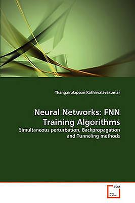 Neural Networks FNN Training Algorithms by Kathirvalavakumar & Thangairulappan