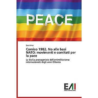 Comiso 1982. No alle basi NATO movimenti e comitati per la pace by Vinci Sara
