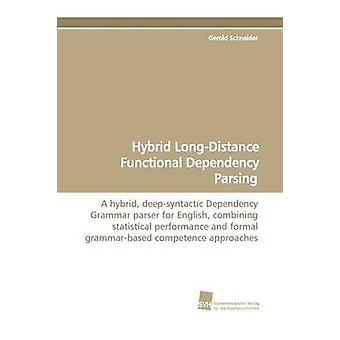 Hybrid LongDistance Functional Dependency Parsing by Schneider & Gerold