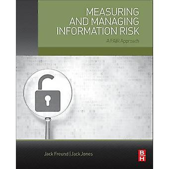 Measuring and Managing Information Risk - A Fair Approach by Jack Freu