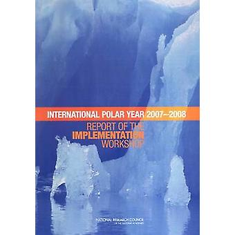 Planning for the International Polar Year 2007-2008 - Report of the Im