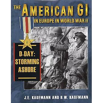 American Gi in Europe in World War 2 - D-Day - Storming Ashore - v. II -