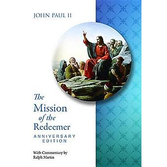 The Mission of the Redeemer - Anniverary Edition Redemptoris Missio by