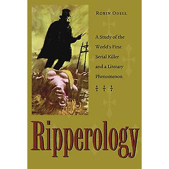 Ripperology - A Study of the World's First Serial Killer and a Literar