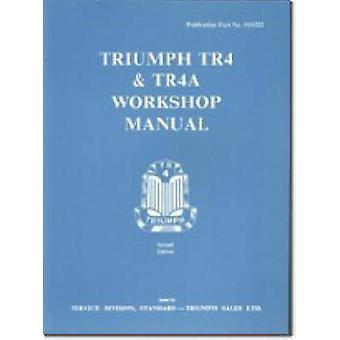 Triumph TR4 and TR4A Workshop Manual (2nd Revised edition) by Brookla