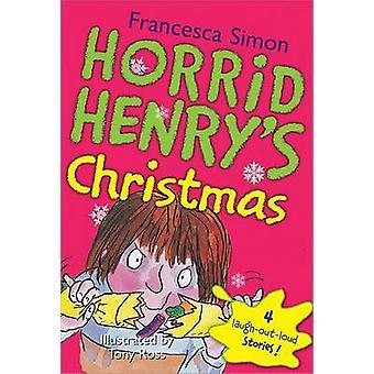 Horrid Henry's Christmas by Francesca Simon - Tony Ross - 97814022178