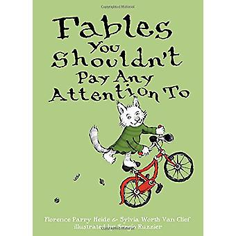 Fables You Shouldn't Pay Any Attention to by Florence Parry Heide - 9