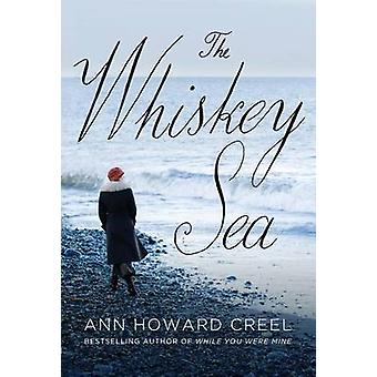 The Whiskey Sea by Ann Howard Creel - 9781503936898 Book