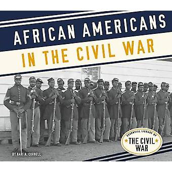 African Americans in the Civil War by Kari A Cornell - 9781680782714