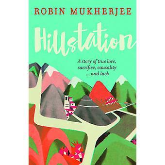 Hillstation by Robin Mukherjee - 9781843447429 Book