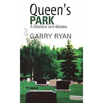 Queen's Park - A Detective Lane Mystery by Garry Ryan - 9781896300849