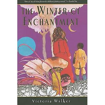 The Winter of Enchantment by Victoria Walker - 9781930900332 Book