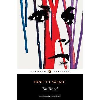 The Tunnel by Ernesto Sabato - Margaret Sayers Peden - Colm Toibin -