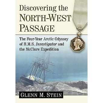 Discovering the North-West Passage - The Four-Year Arctic Odyssey of H